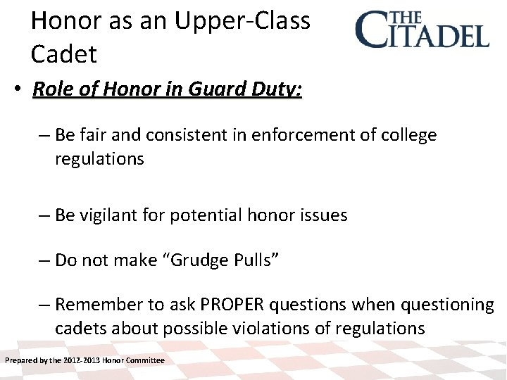 Honor as an Upper-Class Cadet • Role of Honor in Guard Duty: – Be