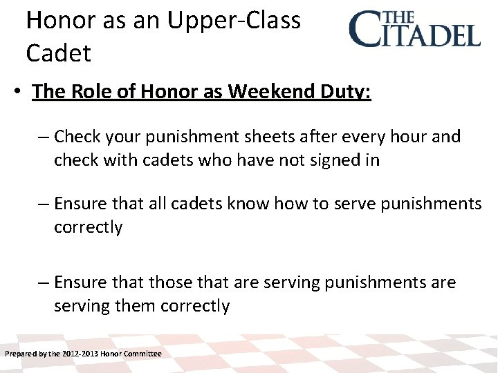 Honor as an Upper-Class Cadet • The Role of Honor as Weekend Duty: –