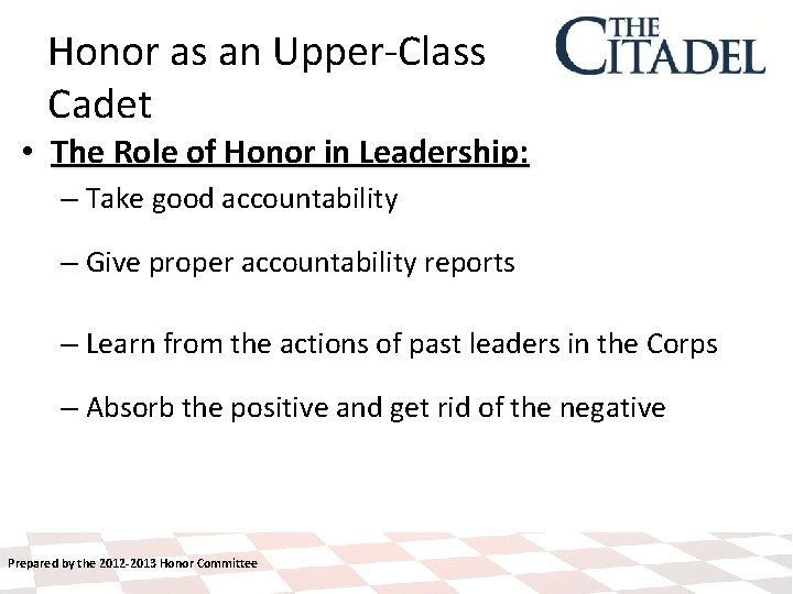Honor as an Upper-Class Cadet • The Role of Honor in Leadership: – Take