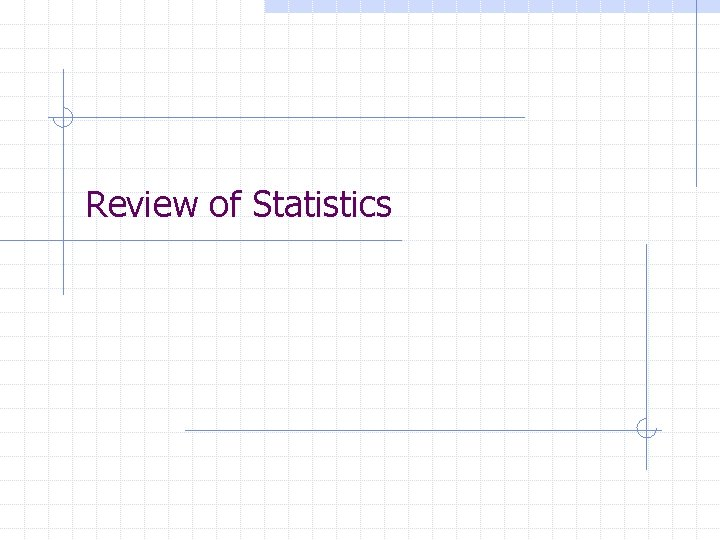 Review of Statistics