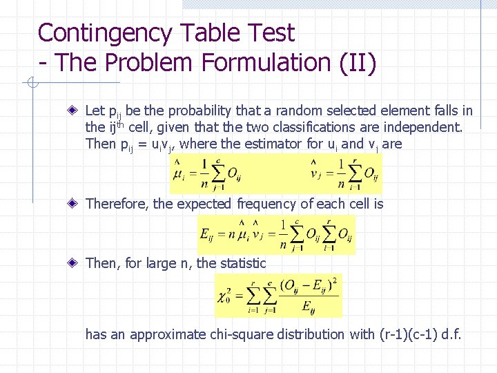 Contingency Table Test - The Problem Formulation (II) Let pij be the probability that