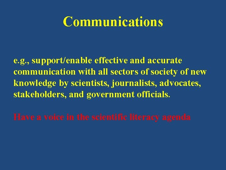 Communications e. g. , support/enable effective and accurate communication with all sectors of society