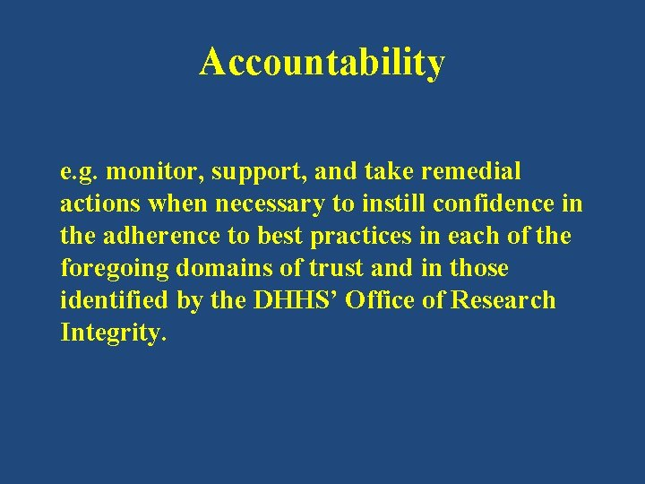 Accountability e. g. monitor, support, and take remedial actions when necessary to instill confidence