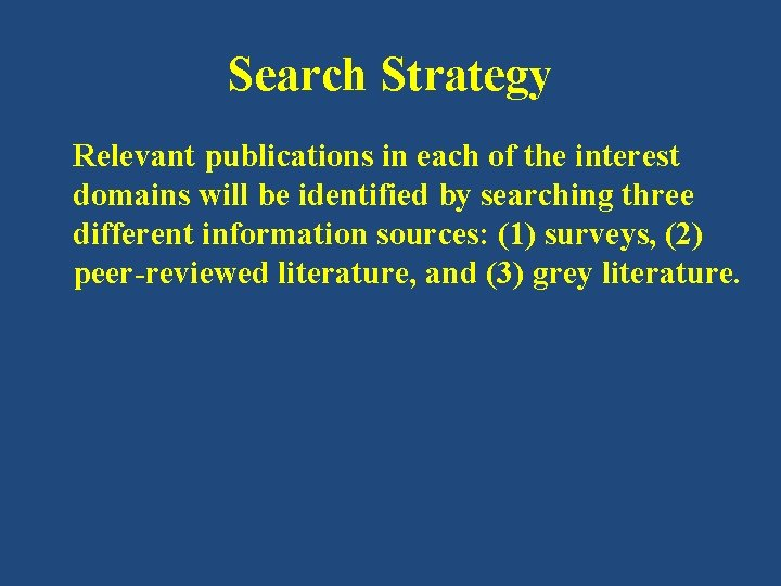 Search Strategy Relevant publications in each of the interest domains will be identified by