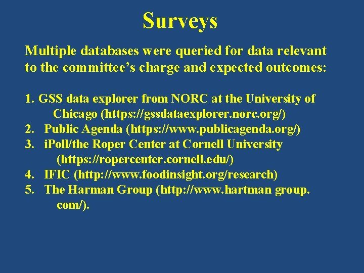 Surveys Multiple databases were queried for data relevant to the committee's charge and expected