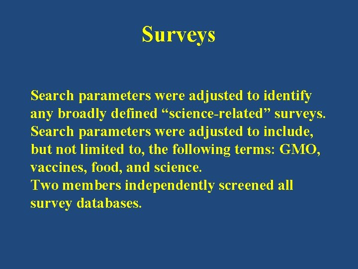 """Surveys Search parameters were adjusted to identify any broadly defined """"science-related"""" surveys. Search parameters"""