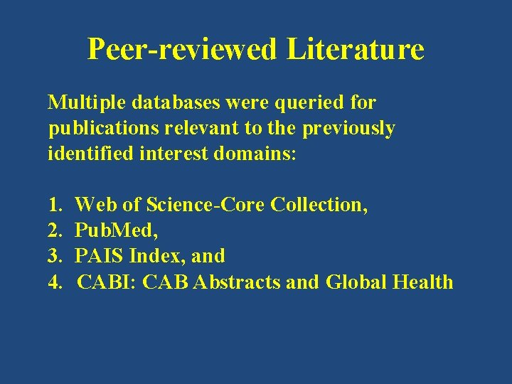 Peer-reviewed Literature Multiple databases were queried for publications relevant to the previously identified interest