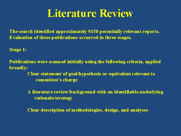 Literature Review The search identified approximately 8150 potentially relevant reports. Evaluation of these publications