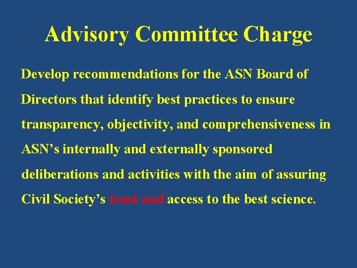 Advisory Committee Charge Develop recommendations for the ASN Board of Directors that identify best