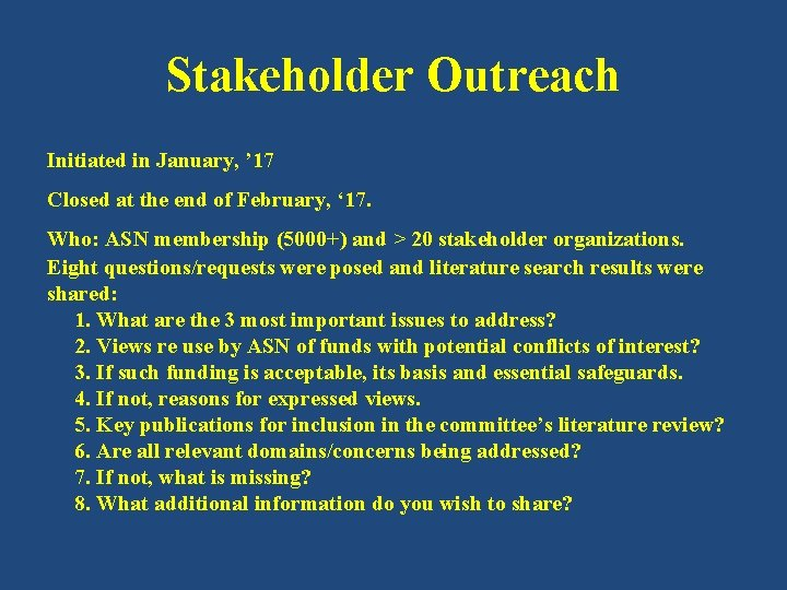 Stakeholder Outreach Initiated in January, ' 17 Closed at the end of February, '