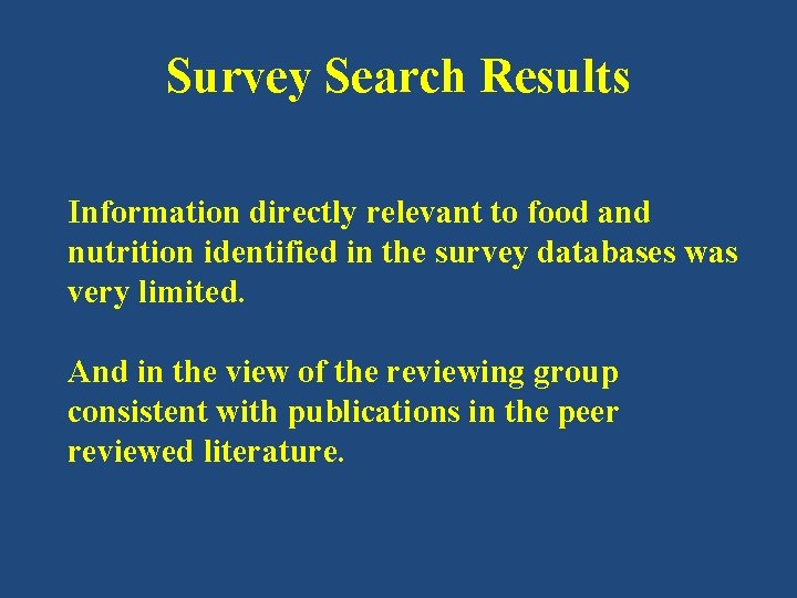 Survey Search Results Information directly relevant to food and nutrition identified in the survey