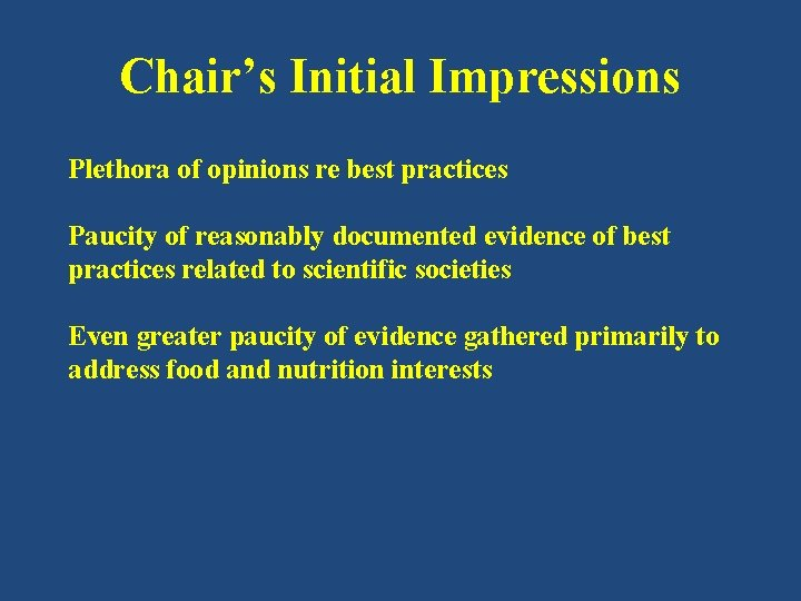 Chair's Initial Impressions Plethora of opinions re best practices Paucity of reasonably documented evidence