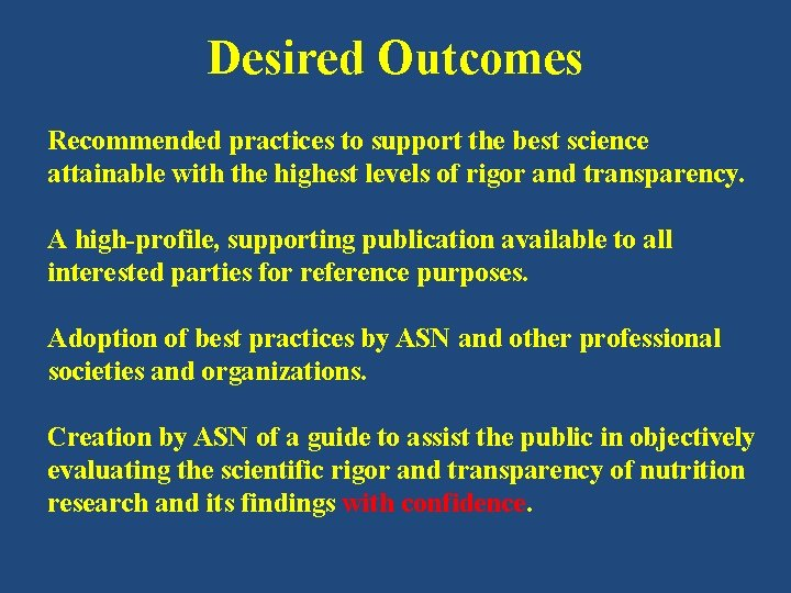Desired Outcomes Recommended practices to support the best science attainable with the highest levels