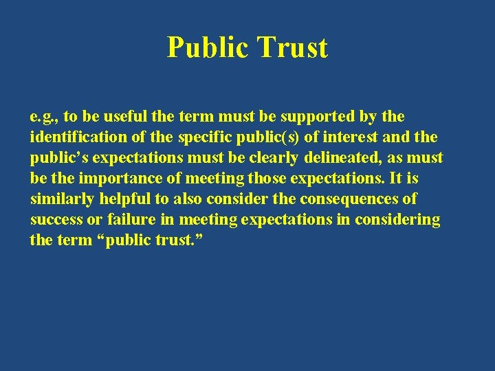 Public Trust e. g. , to be useful the term must be supported by
