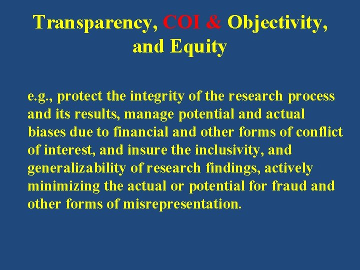 Transparency, COI & Objectivity, and Equity e. g. , protect the integrity of the