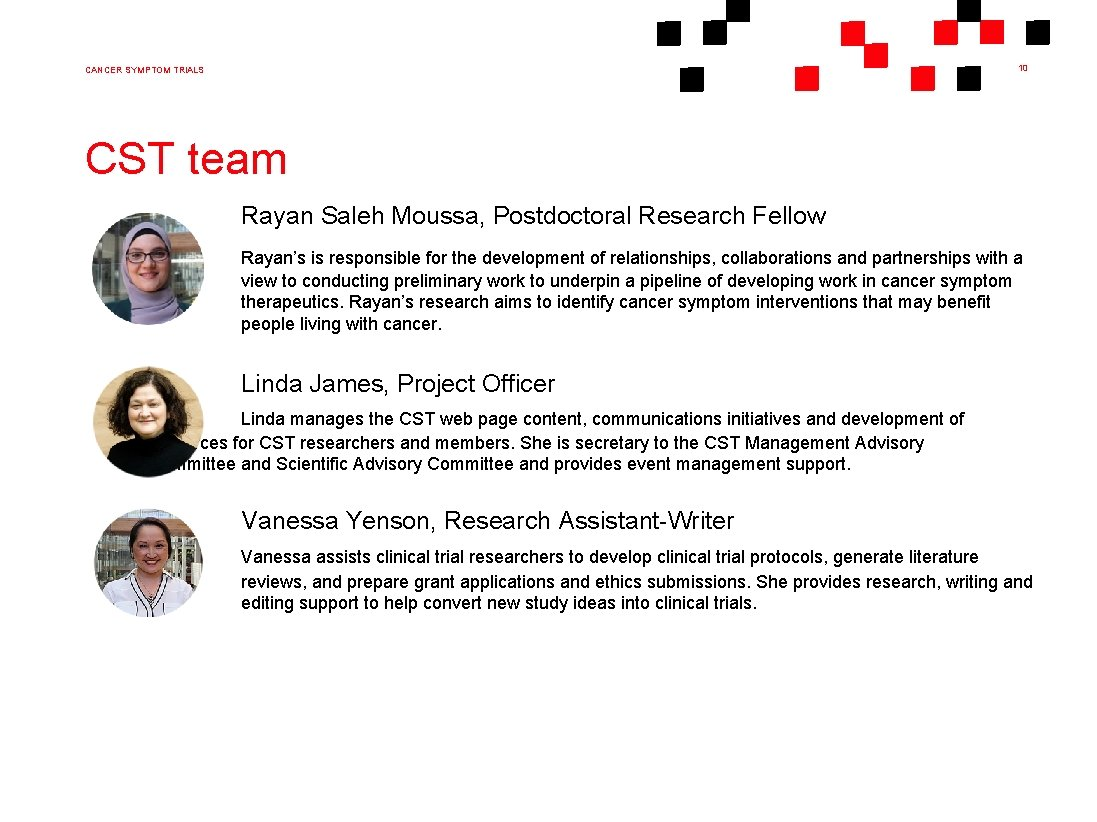 10 CANCER SYMPTOM TRIALS CST team Rayan Saleh Moussa, Postdoctoral Research Fellow Rayan's is