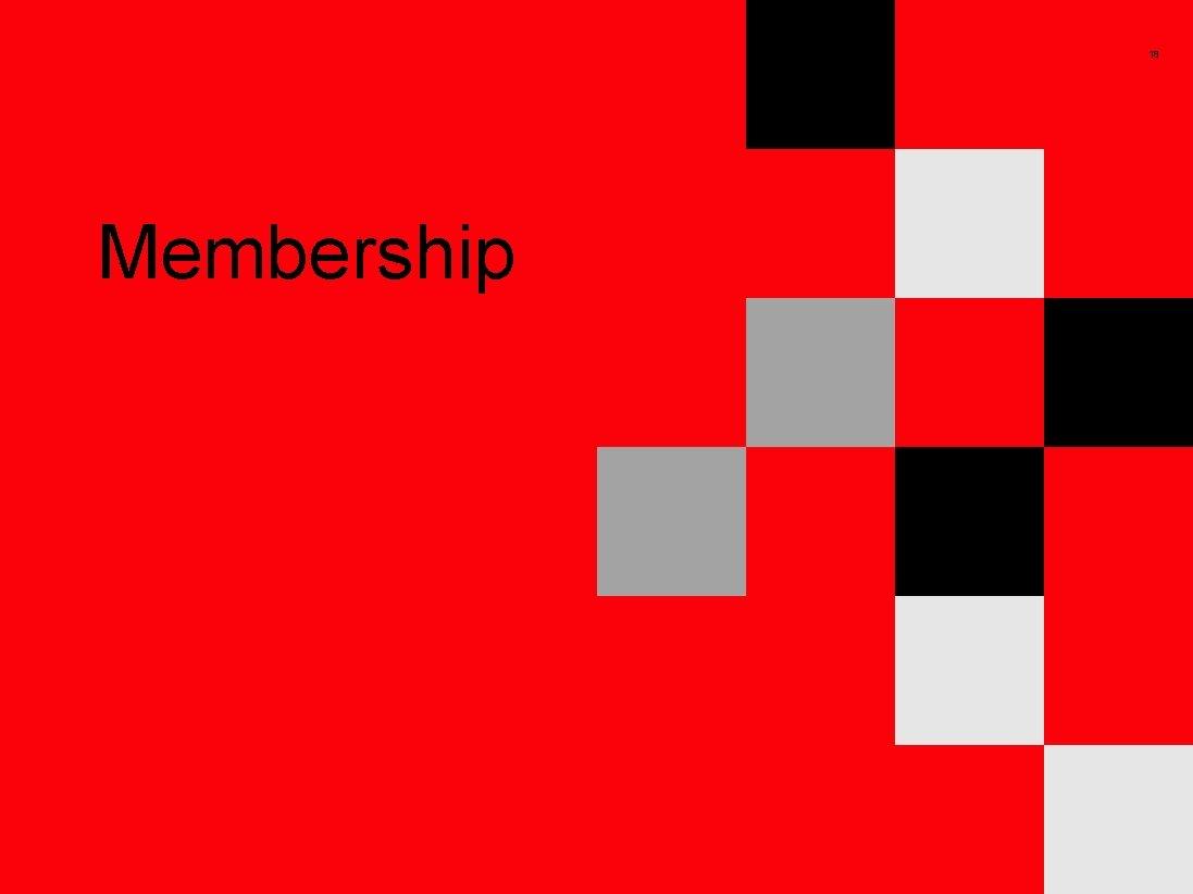 18 Membership