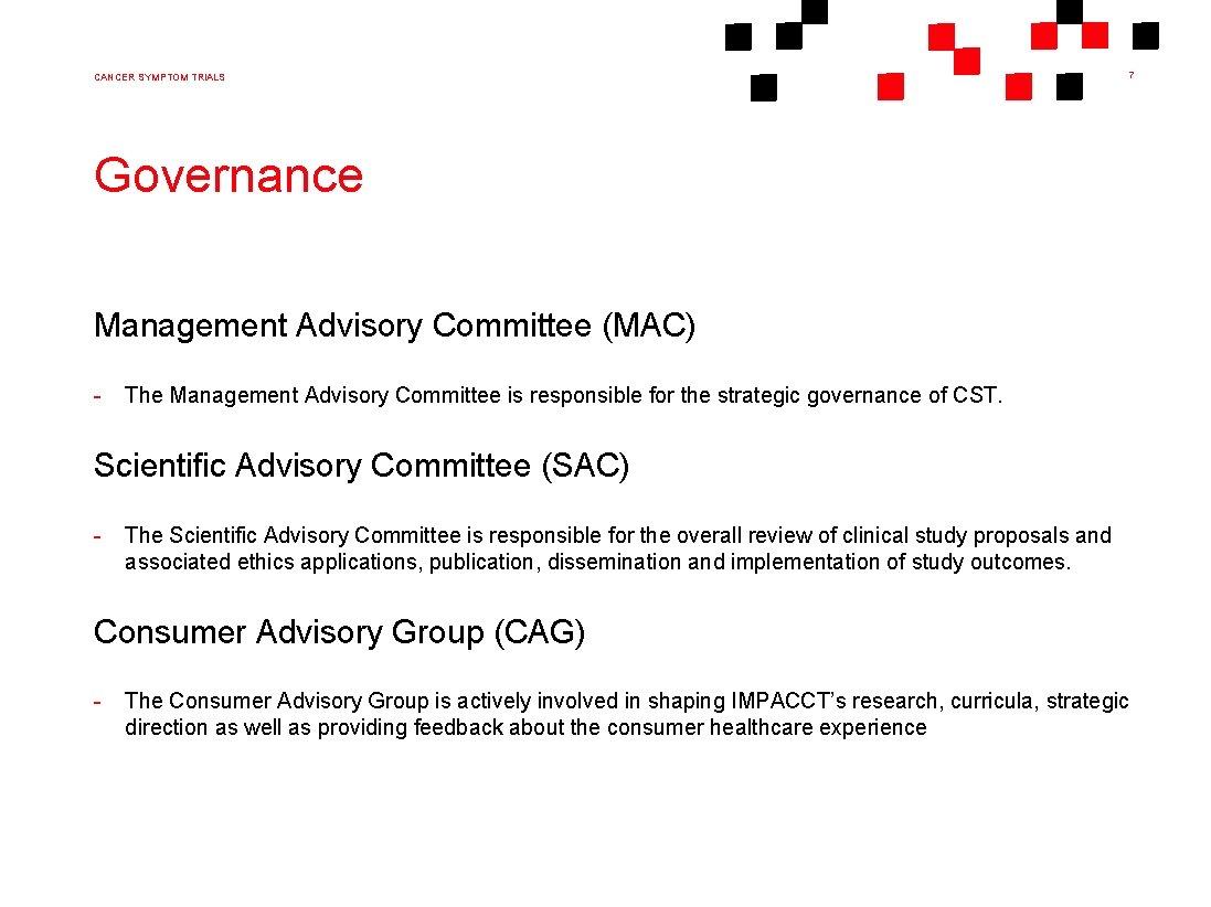 CANCER SYMPTOM TRIALS 7 Governance Management Advisory Committee (MAC) - The Management Advisory Committee
