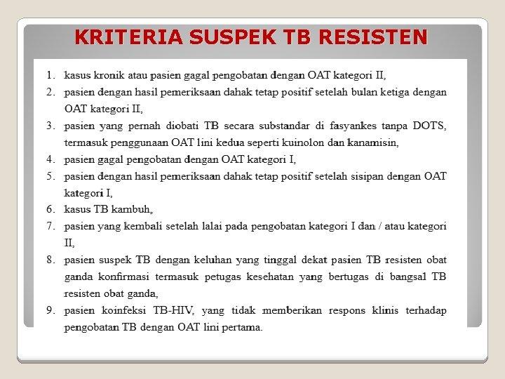 KRITERIA SUSPEK TB RESISTEN