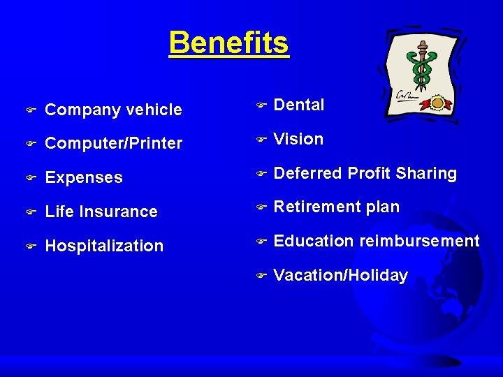 Benefits F Company vehicle F Dental F Computer/Printer F Vision F Expenses F Deferred