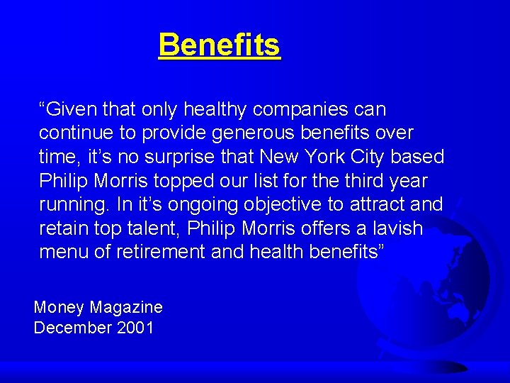 """Benefits """"Given that only healthy companies can continue to provide generous benefits over time,"""