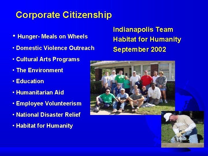 Corporate Citizenship • Hunger- Meals on Wheels • Domestic Violence Outreach • Cultural Arts