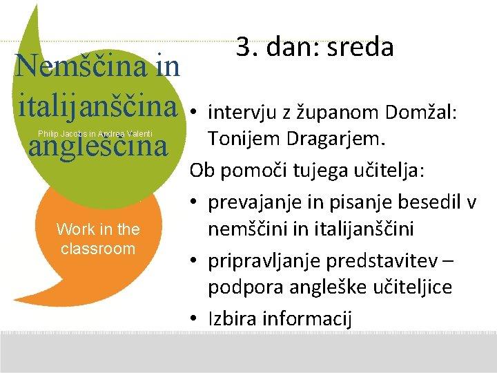 Nemščina in italijanščina • angleščina Philip Jacobs in Andrea Valenti Work in the classroom