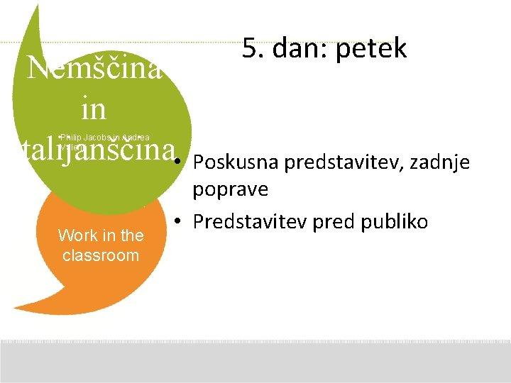 Nemščina in italijanščina • Philip Jacobs in Andrea Valenti Work in the classroom 5.