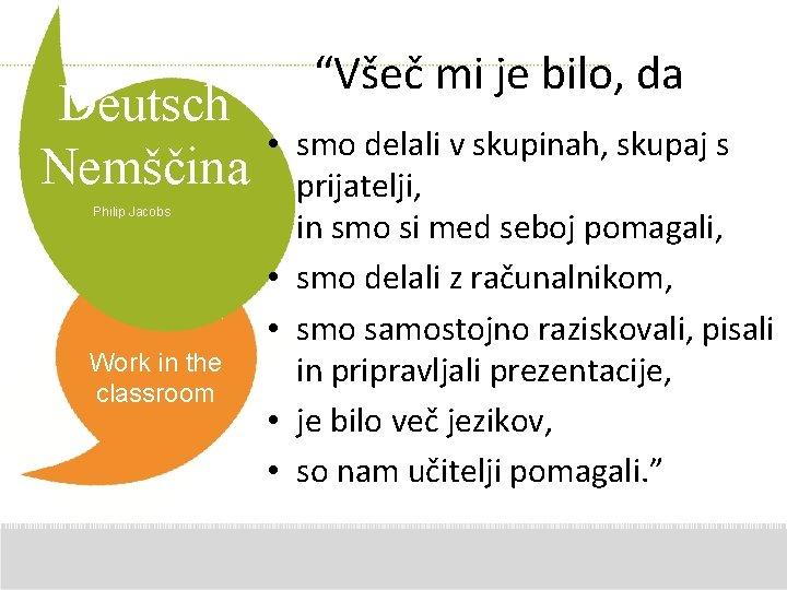 """Deutsch Nemščina Philip Jacobs Work in the classroom """"Všeč mi je bilo, da •"""