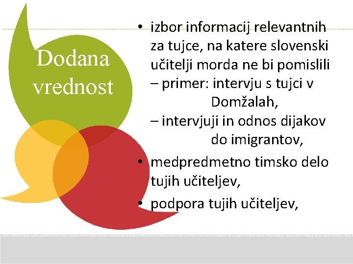 Dodana vrednost • izbor informacij relevantnih za tujce, na katere Additional slovenski Comments učitelji