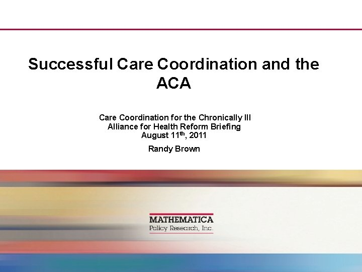 Successful Care Coordination and the ACA Care Coordination for the Chronically Ill Alliance for