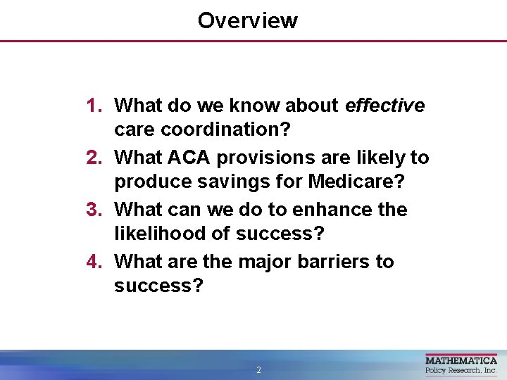 Overview 1. What do we know about effective care coordination? 2. What ACA provisions