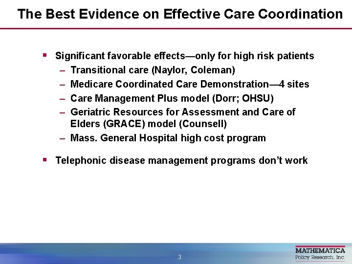 The Best Evidence on Effective Care Coordination § Significant favorable effects—only for high risk