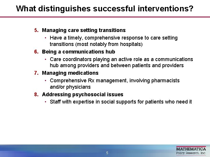 What distinguishes successful interventions? 5. Managing care setting transitions • Have a timely, comprehensive