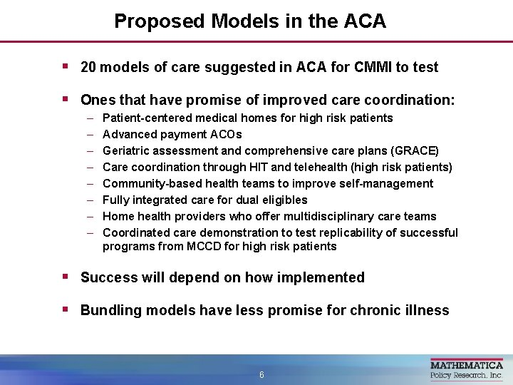 Proposed Models in the ACA § 20 models of care suggested in ACA for