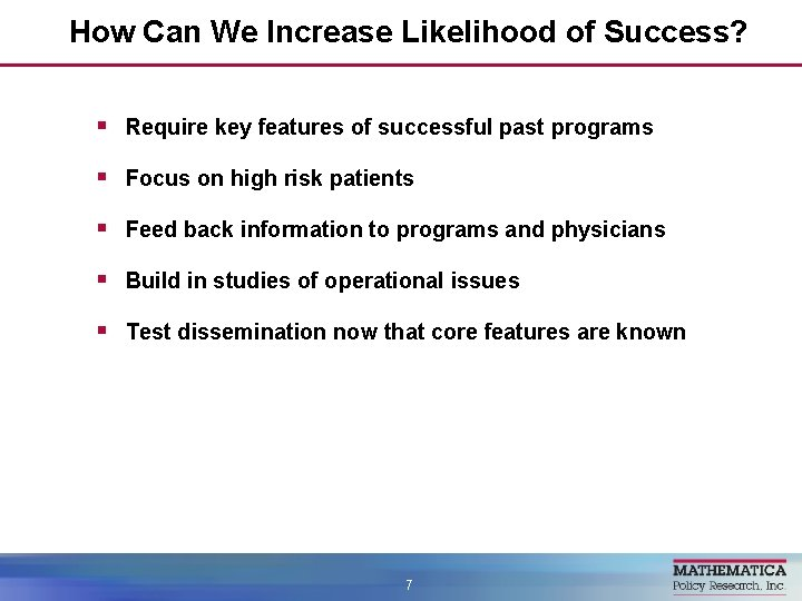 How Can We Increase Likelihood of Success? § Require key features of successful past