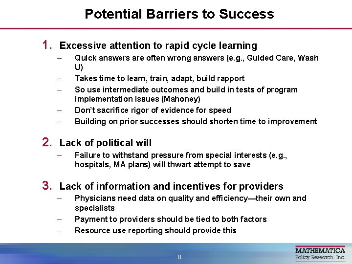 Potential Barriers to Success 1. Excessive attention to rapid cycle learning – – –