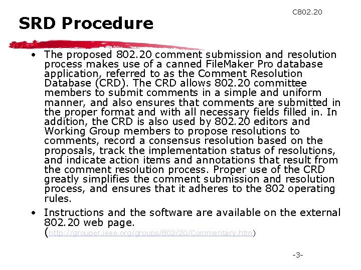 SRD Procedure C 802. 20 • The proposed 802. 20 comment submission and resolution