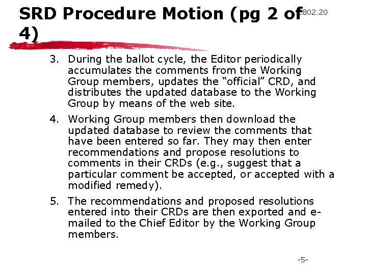 SRD Procedure Motion (pg 2 of. C 802. 20 4) 3. During the ballot