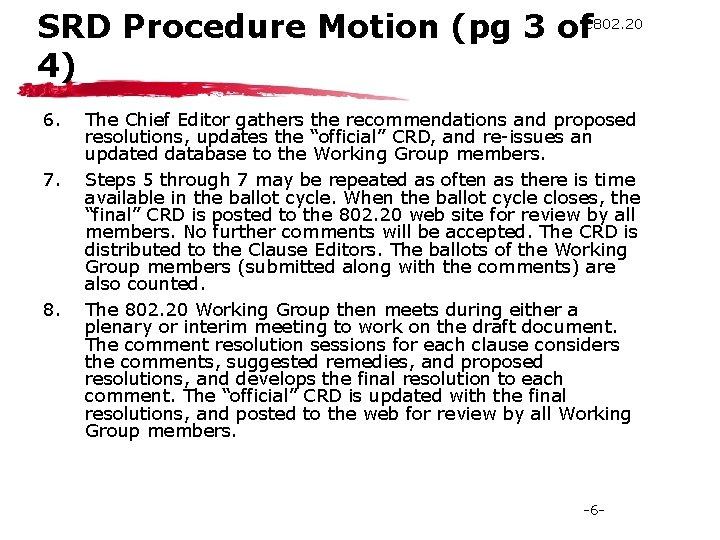SRD Procedure Motion (pg 3 of. C 802. 20 4) 6. 7. 8. The