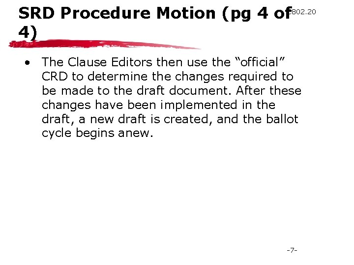 SRD Procedure Motion (pg 4 of. C 802. 20 4) • The Clause Editors