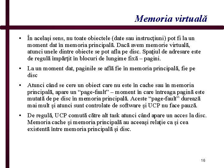 Memoria virtuală • În acelaşi sens, nu toate obiectele (date sau instrucţiuni) pot fi
