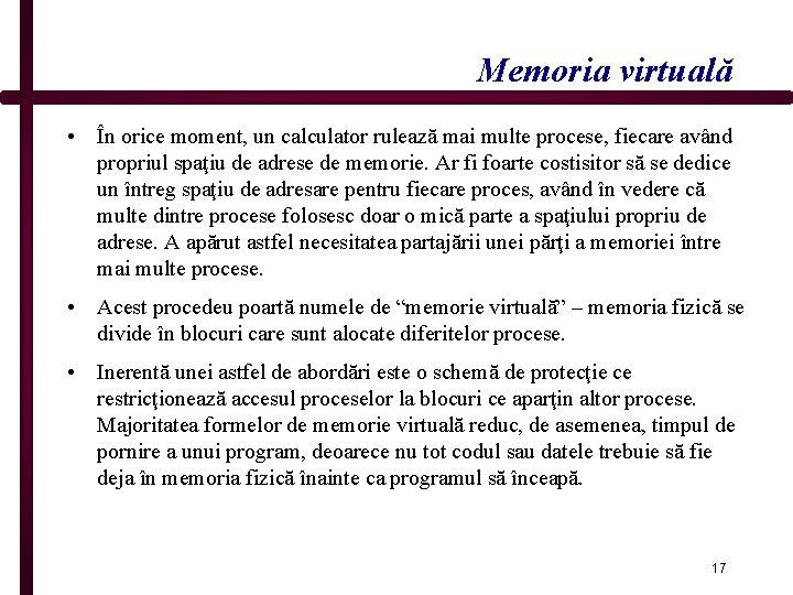 Memoria virtuală • În orice moment, un calculator rulează mai multe procese, fiecare având