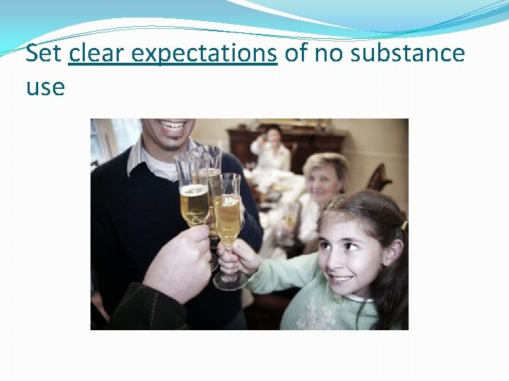 Set clear expectations of no substance use