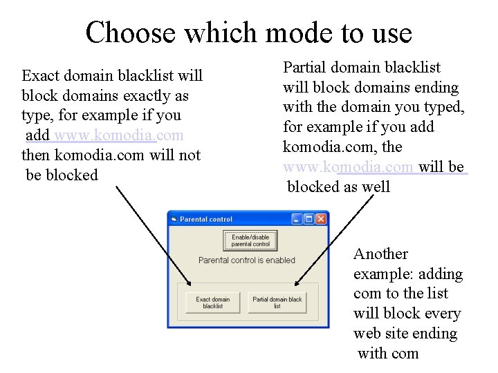 Choose which mode to use Exact domain blacklist will block domains exactly as type,