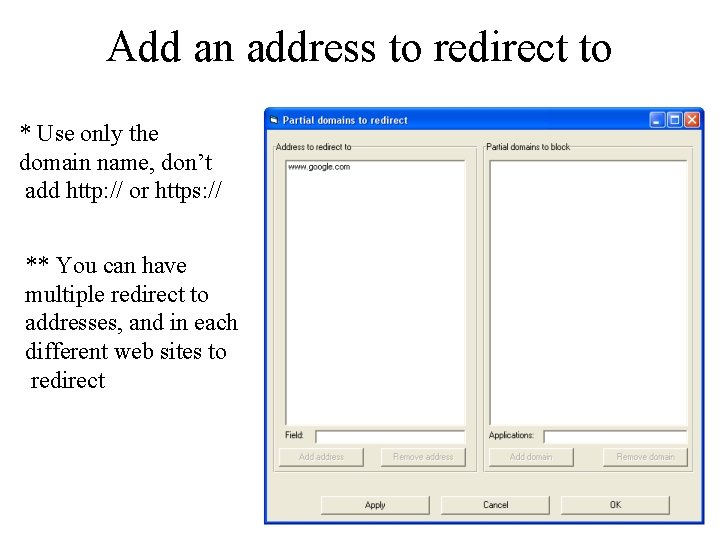 Add an address to redirect to * Use only the domain name, don't add