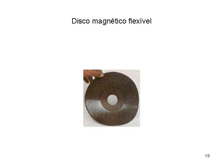 Disco magnético flexível 19
