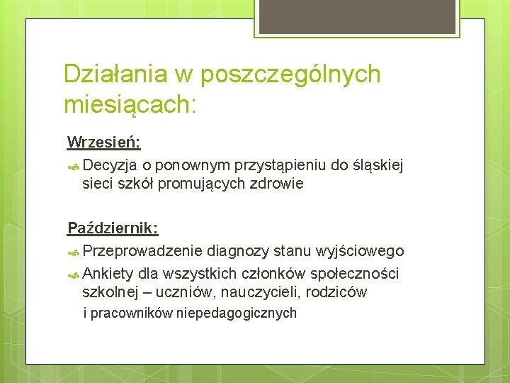 Działania w poszczególnych miesiącach: Wrzesień: Decyzja o ponownym przystąpieniu do śląskiej sieci szkół promujących