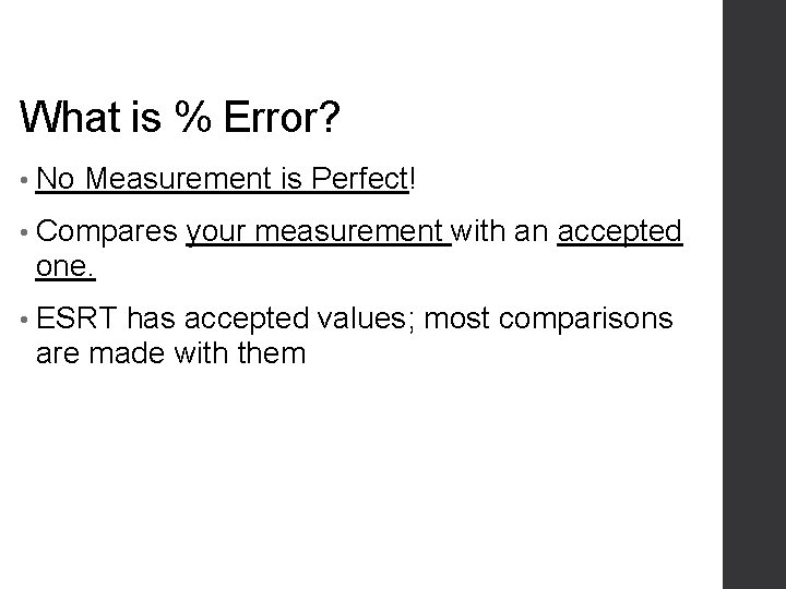What is % Error? • No Measurement is Perfect! • Compares your measurement with