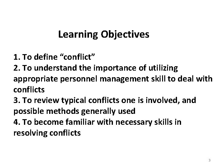 """Learning Objectives 1. To define """"conflict"""" 2. To understand the importance of utilizing appropriate"""